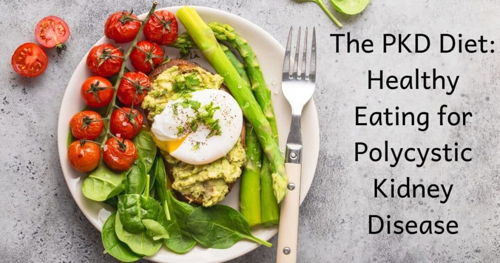 The PKD Diet: Healthy Eating for Polycystic Kidney Disease
